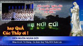 ĐẾN MUÔN NGÀN ĐỜI – Ca đoàn Quý Thầy ĐCV Thánh Giuse Xuân Lộc